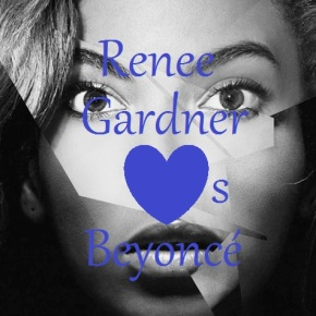 Renee Gardner Loves Beyonce